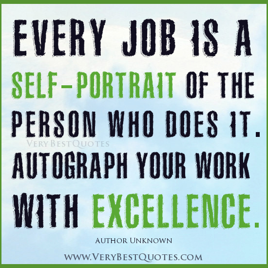 inspirational-quotes-about-job-Every-job-is-a-self-portrait-of-the-person-who-does-it.-Autograph-your-work-with-excellence